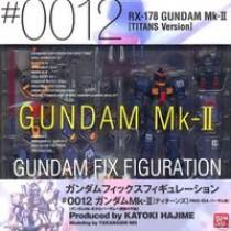 GUNDAM MK-II 0012 Fix Figuration
